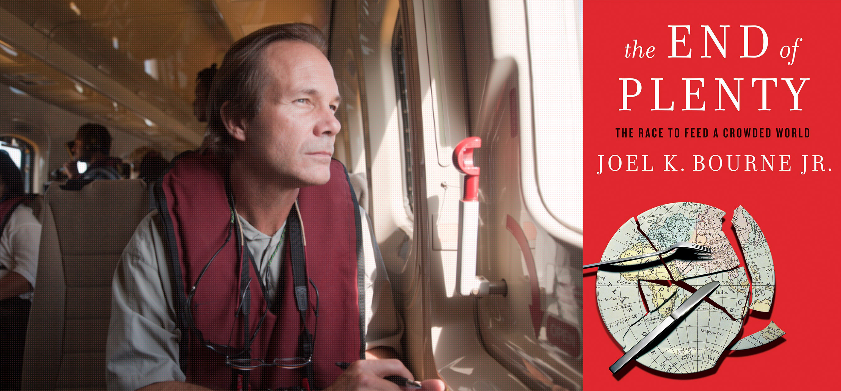 Joel Bourne with is book, The End of Plenty The Race to Feed a Crowded World