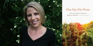One Size Fits None: A Farm Girl's Search for the Promise of Regenerative Agriculture (2019) by Stephanie Anderson