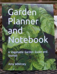 Front cover of Garden Planner and Notebook: a vegetable garden guide and journal