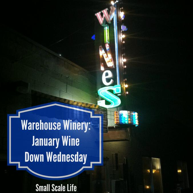 Warehouse Winery: January Wine Down Wednesday