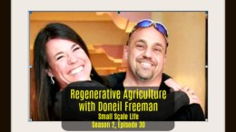 Regenerative Agriculture; homesteading; permaculture; bees; beekeeping; small business; CSA; podcast; Small Scale Life
