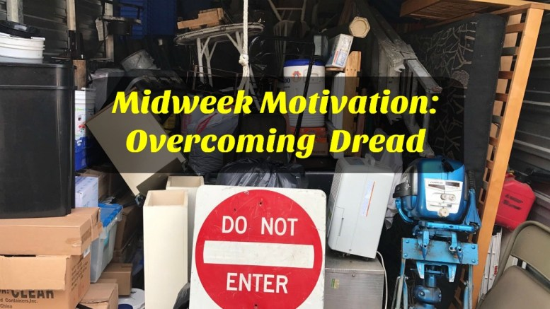 Dread, Overcoming Dread, Mindset, Healthy Living, Goals, Small Scale Life Podcast, Midweek Motivation
