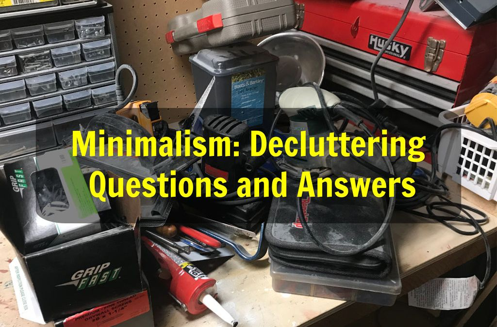 Minimalism, Decluttering Questions and Answers, how do I declutter?