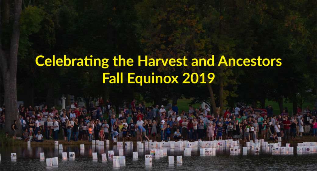 Celebrating the Harvest and Ancestors – Fall Equinox