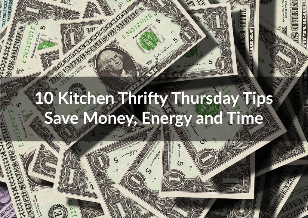 Kitchen Thrifty Thursday Tips; Financial Freedom; Budget