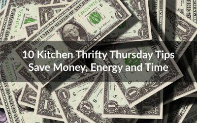 10 Kitchen Thrifty Thursday Tips