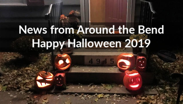 News from Around the Bend: Happy Halloween 2019!