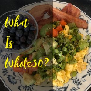 What is Whole30; Health and Fitness Renew You