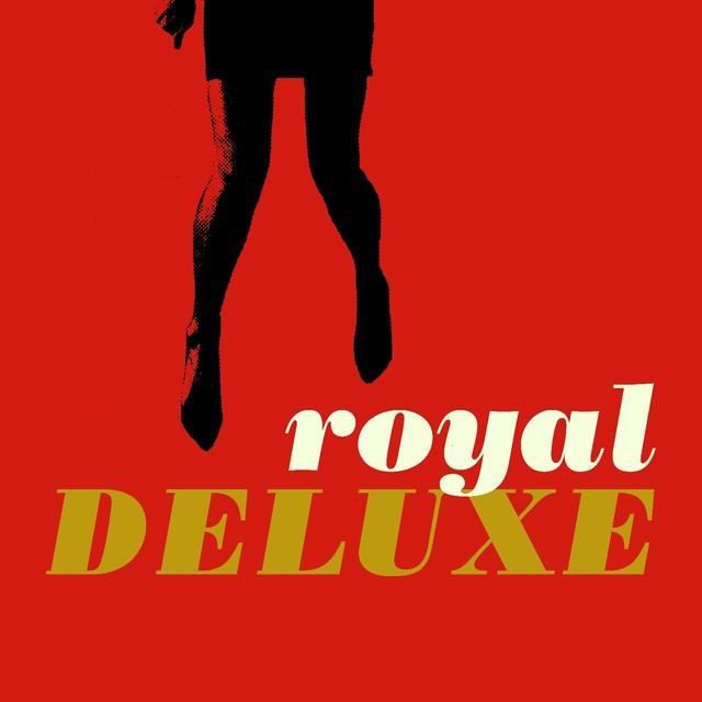 Album of the month – Royal Deluxe