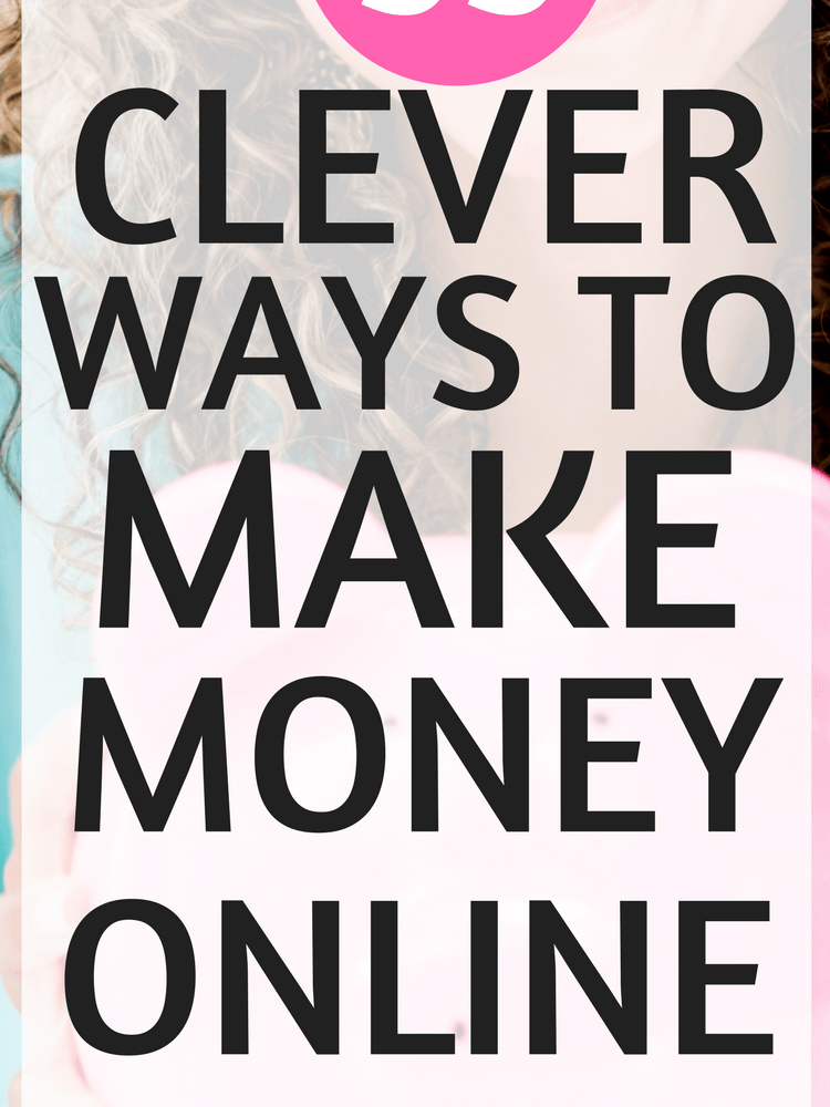 55+ Ways to Make Money Online