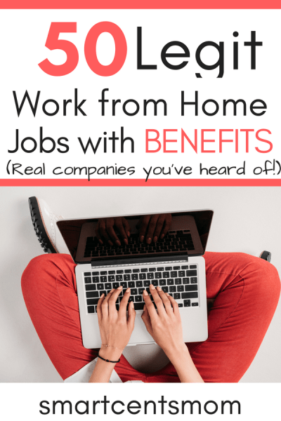Legitimate Work From Home Jobs With Benefits Smart Cents Mom