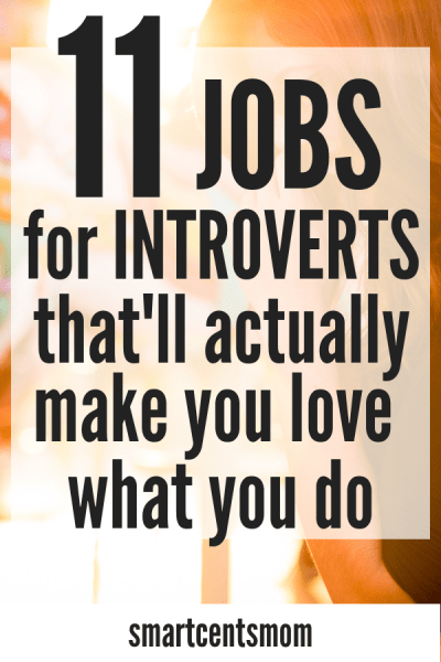11 Ways Introverts Can Make Money Without A Job Do you need ways to make extra money as an introvert? This list of jobs for introverts are perfect jobs for stay at home moms who prefer a flexible schedule. You'll find high paying work from home jobs that introverts can do from home. Jobs for introverts career #workingfromhome! #telecommute #jobs