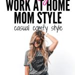 easy work at home mom style that is comfy and casual fashion for chasing kids and getting work done