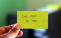 Live Now, Do it Now