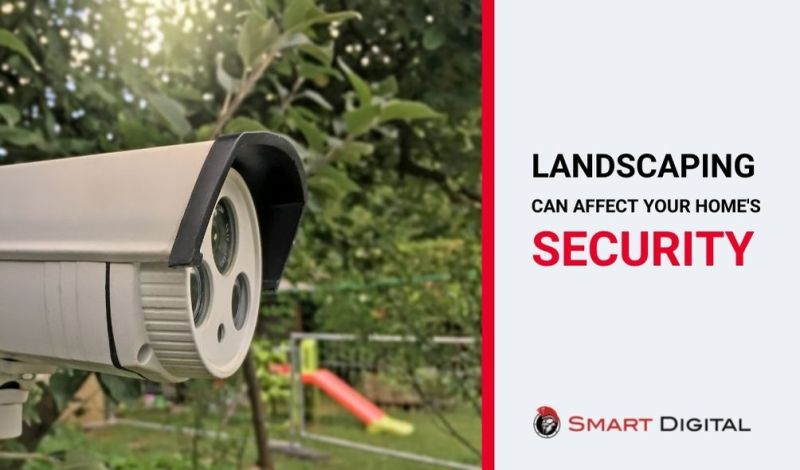 landscaping can affect your home security