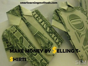 MAKE MONEY WITH T-SHIRTS