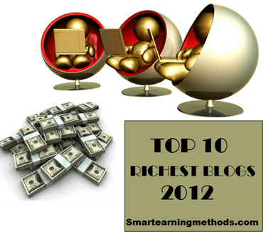 top 10 richest blogs in the world 2012