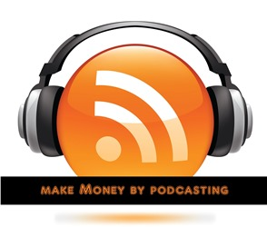 make money by podcasting