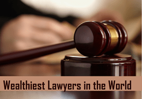 Wealthiest lawyers in the world