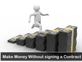make money without signing a contract
