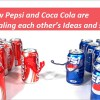 How Pepsi and Coca Cola are Stealing each other's Ideas and still winning?