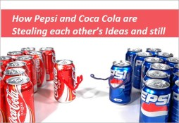 How Pepsi and Coca Cola are Stealing each other's Ideas and still winning