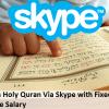 Teach Holy Quran Via Skype with Fixed Online Salary