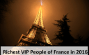 Top Ten Richest VIP People of France In 2016