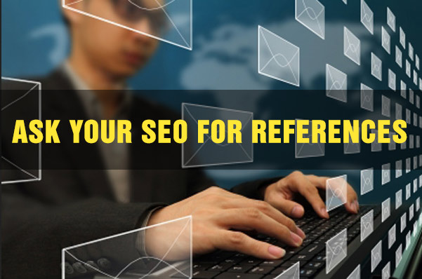 ASK YOUR SEO FOR REFERENCES