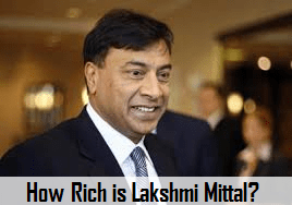 How Rich is Lakshmi Mittal