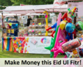 Quick Ways To Make Money On Eid ul Fitr