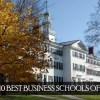 Top 10 Business Schools – 2017 Updated