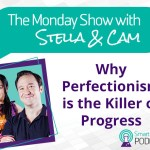 The Monday Show – Why Perfectionism Is The Killer Of Progress