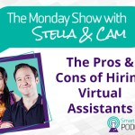 PODCAST: The Monday Show – The Pros and Cons of Hiring Your Own VAs