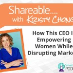 PODCAST: Shareable EP 15 – Empowering Women Worldwide While Disrupting Markets With Modibodi's Kristy Chong