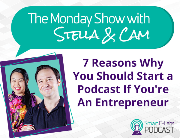 7 Reasons Why You Should Start a Podcast If You're An Entrepreneur
