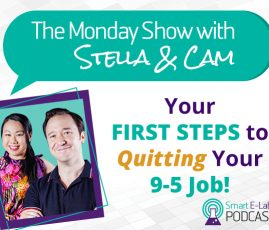 First Steps To Quitting Your 9 To 5 - The Monday Show EP 09
