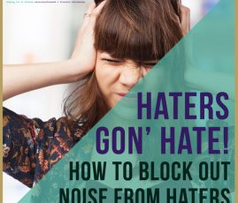 Why People Will Hate You, and Why You Shouldn't Give a Damn!