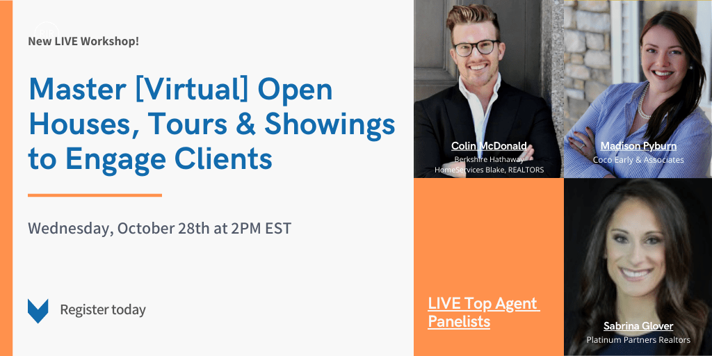 Master [Virtual] Open Houses, Tours & Showings to Engage Clients