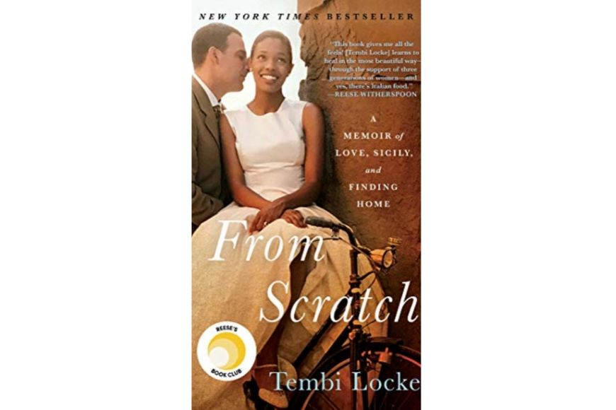 From Scratch: A Memoir of Love, Sicily, and Finding Home, Tembi Locke.