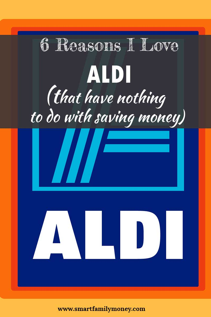 6 Reasons I Love Aldi (That Have Nothing to Do with Saving Money)