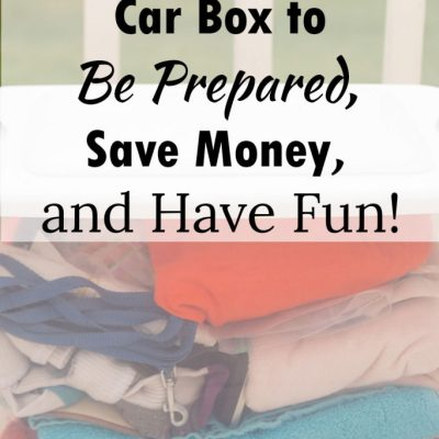 How to Pack a Car Box to Be Prepared, Save Money, and Have Fun!