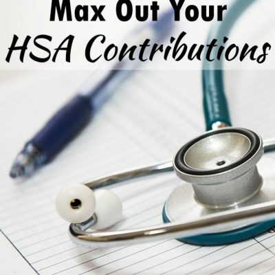 Why You Should Max Out Your HSA Contributions