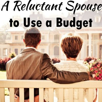 How to Convince a Reluctant Spouse to Use a Budget