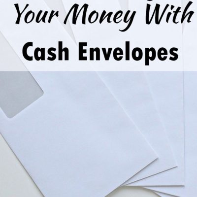 How To Budget Your Money With Cash Envelopes