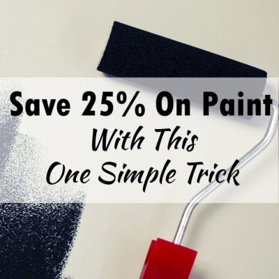 Save 25% On Paint With This One Simple Trick