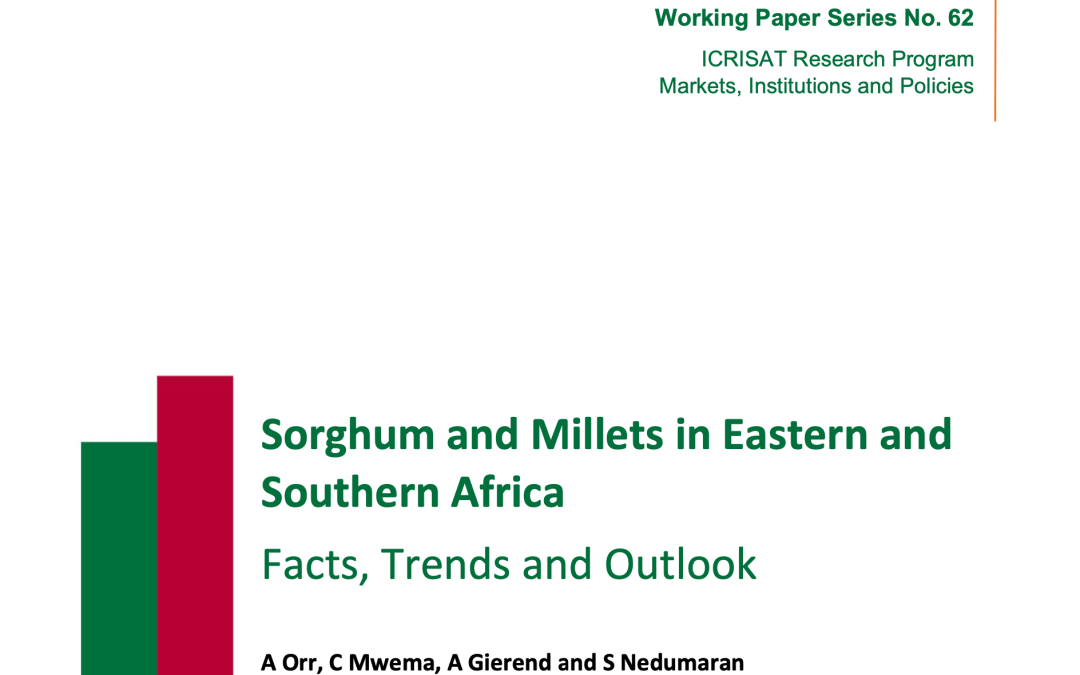 Sorghum and Millets in Eastern and Southern Africa: Facts, Trends and Outlook by A Orr, C Mwema, A Gierend, and S Nedumaran, 2016