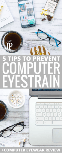 5 ways to prevent eyestrain for computer users and smartphone - plus a review of Phonetic Computer Eyewear with exclusive discount.