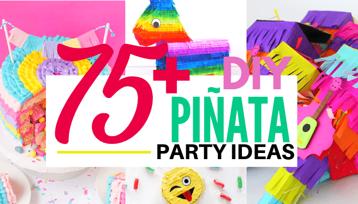 image collage with words 75 DIY pinata party ideas