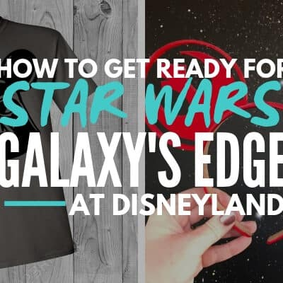 graphic with text - how to get ready for star wars galaxys edge at disneyland